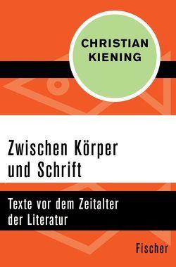 Zwischen Körper und Schrift von Kiening,  Christian