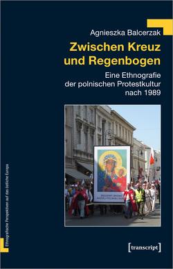 Zwischen Kreuz und Regenbogen von Balcerzak,  Agnieszka