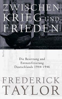 Zwischen Krieg und Frieden von Schmidt,  Klaus-Dieter, Taylor,  Frederick