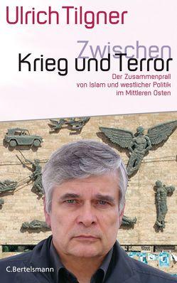 Zwischen Krieg und Terror von Tilgner,  Ulrich