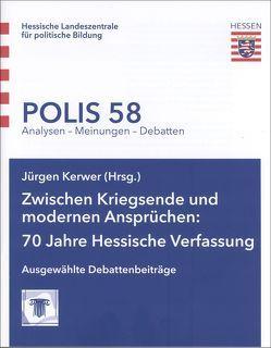 Zwischen Kriegsende und modernen Ansprüchen: 70 Jahre Hessische Verfassung von Hedwig,  Andreas, Kerwer,  Jürgen, Sacksofsky,  Ute, Will,  Martin