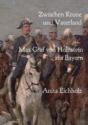 Zwischen Krone und Vaterland von Eichholz,  Anita
