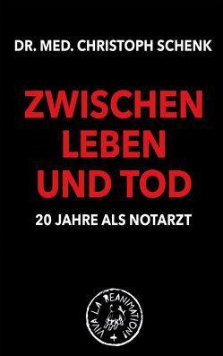 ZWISCHEN LEBEN UND TOD von Schenk,  Christoph