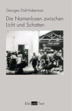 Die Namenlosen zwischen Licht und Schatten von Didi-Huberman,  Georges