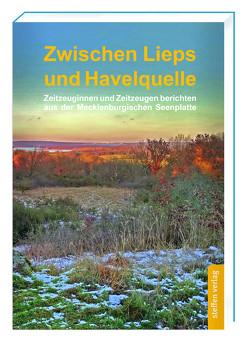 Zwischen Lieps und Havelquelle von Behrens,  Hermann, Böttcher,  Judith, Hoffmann,  Jens, Reim,  Elisabeth