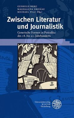 Zwischen Literatur und Journalistik von Berg,  Gunhild, Gronau,  Magdalena, Pilz,  Michael