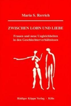 Zwischen Lohn und Liebe von Geissler,  Rainer, Neckel,  Sighard, Rerrich,  Maria S., Trotha,  Trutz von