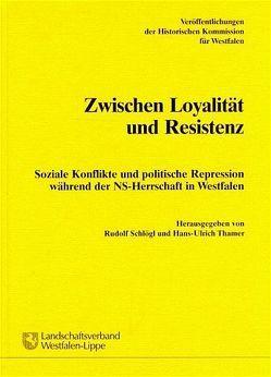 Zwischen Loyalität und Resistenz von Schlögl,  Rudolf, Thamer,  Hans U