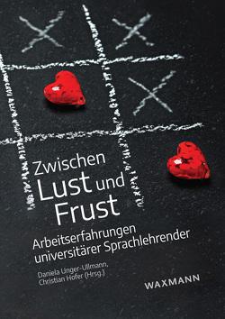 Zwischen Lust und Frust von Hofer,  Christian, Unger-Ullmann,  Daniela