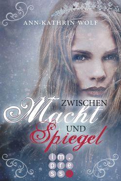Zwischen Macht und Spiegel (Die Märchenherz-Reihe 3) von Wolf,  Ann-Kathrin