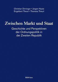 Zwischen Markt und Staat von Dirninger,  Christian, Nautz,  Jürgen, Theurl,  Engelbert, Theurl,  Theresia