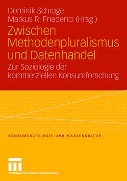 Zwischen Methodenpluralismus und Datenhandel von Friederici,  Markus R., Schrage,  Dominik