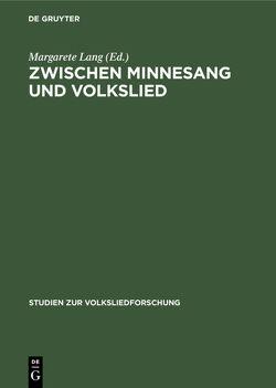 Zwischen Minnesang und Volkslied von Lang,  Margarete, Müller-Blattau,  Joseph v.