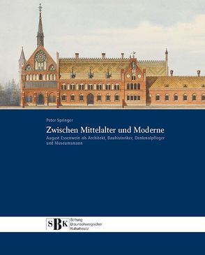 Zwischen Mittelalter und Moderne (ESSENWEIN – 978-3-9245503-01-2) von Springer,  Prof. Dr. Peter, Stiftung Braunschweigischer Kulturbesitz