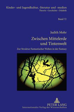 Zwischen Mittelerde und Tintenwelt von Mohr,  Judith