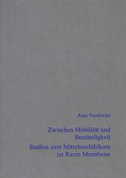 Zwischen Mobilität und Beständigkeit von Tuschwitz,  Anja