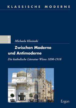 Zwischen Moderne und Antimoderne von Klosinski,  Michaela