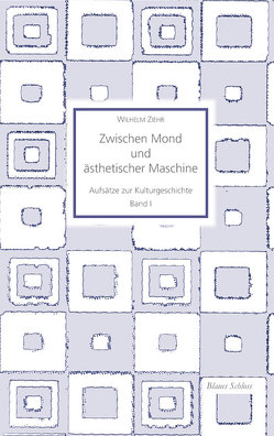 Zwischen Mond und ästhetischer Maschine von Ziehr,  Wilhelm