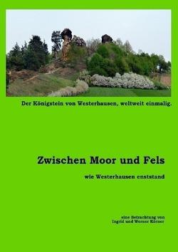 Zwischen Moor und Fels – als Westerhausen entstand von Körner,  W.