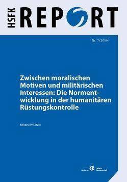 Zwischen moralischen Motiven und militärischen Interessen von Wisotzki,  Simone
