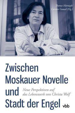 Zwischen Moskauer Novelle und Stadt der Engel von Gansel,  Carsten, Hörnigk,  Therese