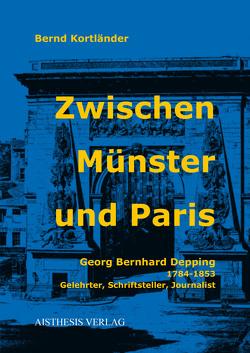 Zwischen Münster und Paris von Kortländer,  Bernd
