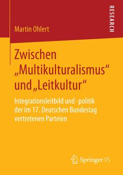 """Zwischen """"Multikulturalismus"""" und """"Leitkultur"""" von Ohlert,  Martin"""