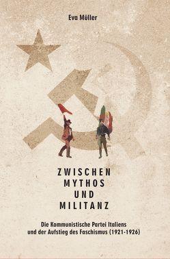 Zwischen Mythos und Militanz. von Müller,  Eva