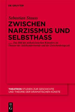 Zwischen Narzissmus und Selbsthass von Stauss,  Sebastian