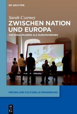 Zwischen Nation und Europa von Czerney,  Sarah