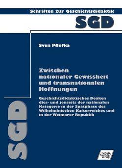 Zwischen nationaler Gewissheit und transnationalen Hoffnungen von Pflefka,  Sven