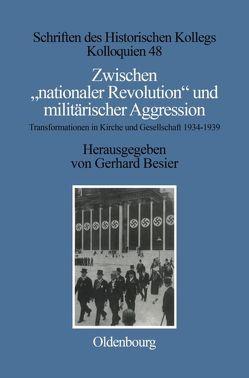"""Zwischen """"nationaler Revolution"""" und militärischer Aggression von Besier,  Gerhard, Müller-Luckner,  Elisabeth"""