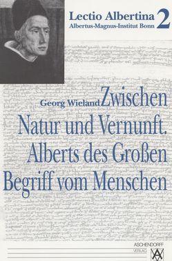 Zwischen Natur und Vernunft von Wieland,  Georg
