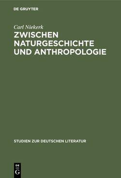 Zwischen Naturgeschichte und Anthropologie von Niekerk,  Carl