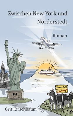 Zwischen New York und Norderstedt von Kirschbaum,  Grit