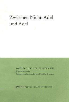 Zwischen Nicht-Adel und Adel von Andermann,  Kurt, Johanek,  Peter