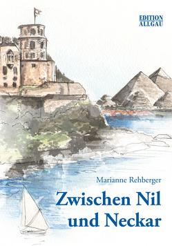 Zwischen Nil und Neckar von Rehberger,  Marianne