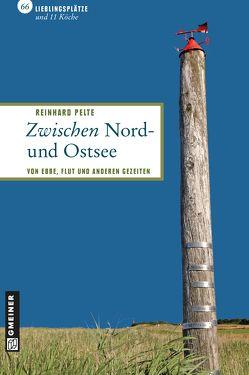 Zwischen Nord- und Ostsee von Pelte,  Moritz, Pelte,  Reinhard