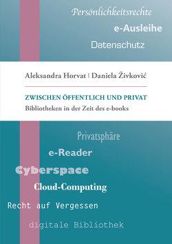 Zwischen öffentlich und privat. von Horvat,  Aleksandra, Živković,  Daniela