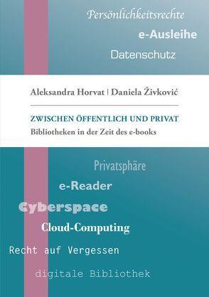 Zwischen Öffentlich und Privat von Horvat,  Aleksandra, Živković,  Daniela