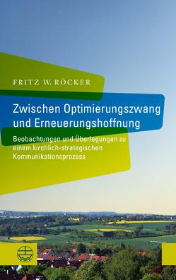 Zwischen Optimierungszwang und Erneuerungshoffnung von Röcker,  Fritz W.