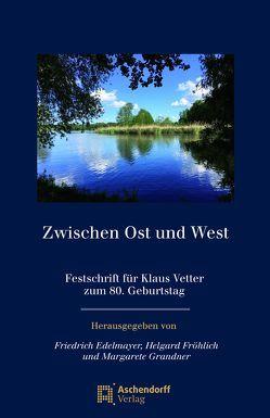 Zwischen Ost und West von Edelmayer,  Friedrich, Fröhlich,  Helgard, Grandner,  Margarete