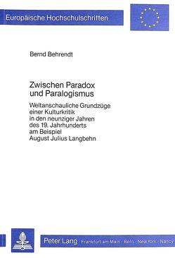 Zwischen Paradox und Paralogismus von Behrendt,  Bernd