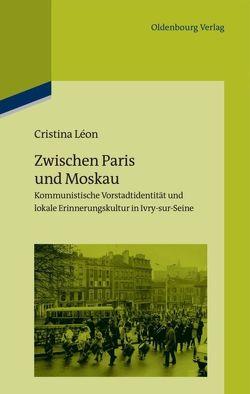 Zwischen Paris und Moskau von Léon,  Cristina