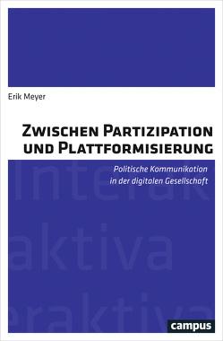 Zwischen Partizipation und Plattformisierung von Leggewie,  Claus, Meyer,  Erik