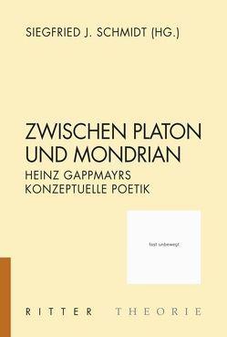 Zwischen Platon und Mondrian von Schmidt,  Siegfried J.