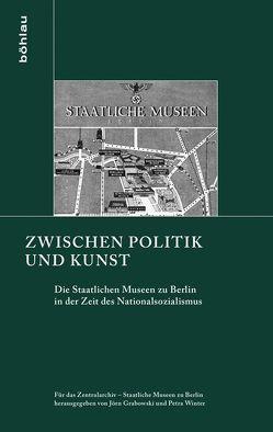 Zwischen Politik und Kunst von Grabowski,  Jörn, Winter,  Petra
