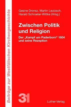 Zwischen Politik und Religion von Dronsz,  Gesine, Leutzsch,  Martin, Schroeter-Wittke,  Harald