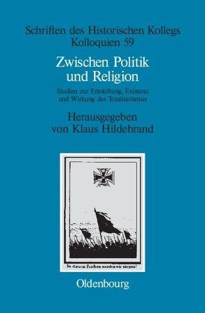 Zwischen Politik und Religion von Hildebrand,  Klaus