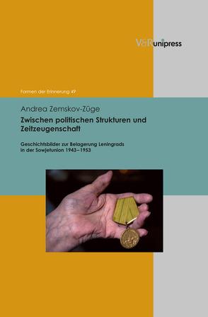 Zwischen politischen Strukturen und Zeitzeugenschaft von Neumann,  Birgit, Reulecke,  Jürgen, Zemskov-Züge,  Andrea